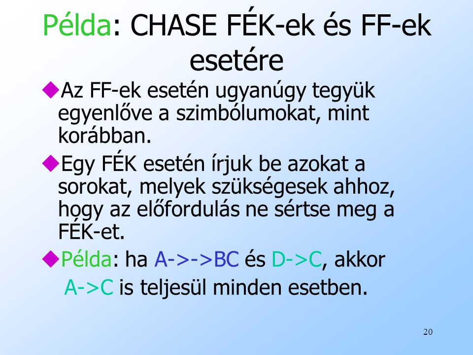 Példa: CHASE FÉK-ek és FF-ek esetére