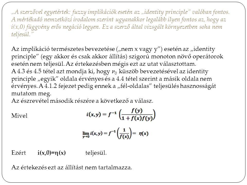 """""""A szerzővel egyetértek: fuzzy implikációk esetén az """"identity principle valóban fontos."""