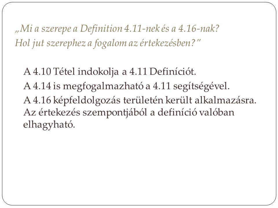 """""""Mi a szerepe a Definition 4.11-nek és a 4.16-nak"""