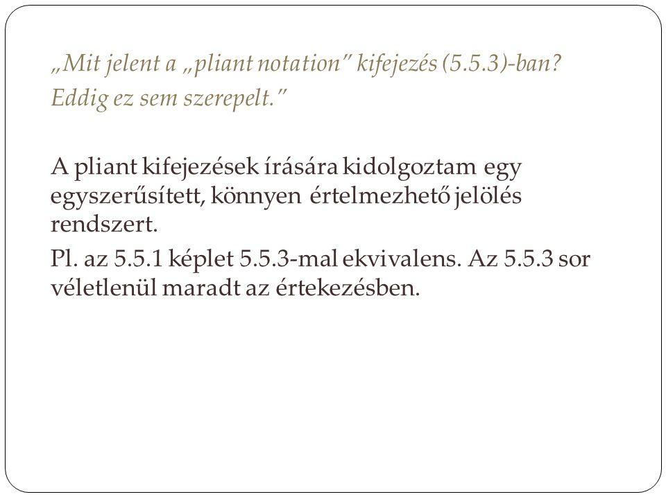 """Mit jelent a ""pliant notation kifejezés (5.5.3)-ban"