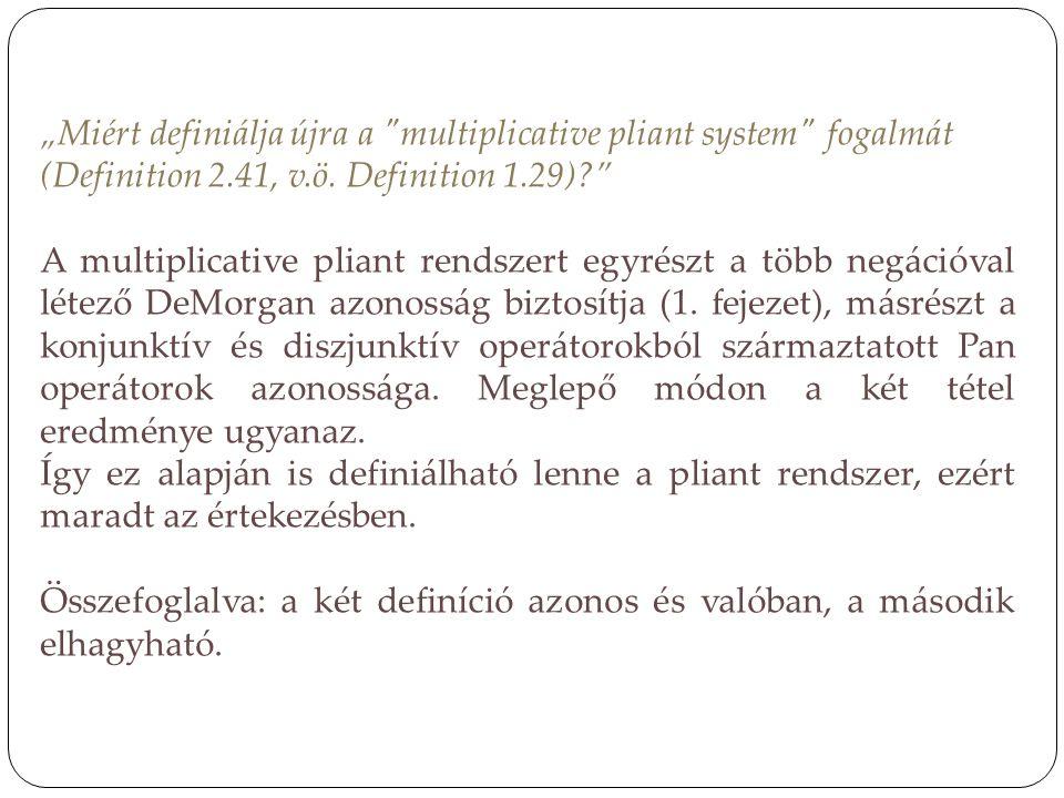 """""""Miért definiálja újra a multiplicative pliant system fogalmát (Definition 2.41, v.ö. Definition 1.29)"""