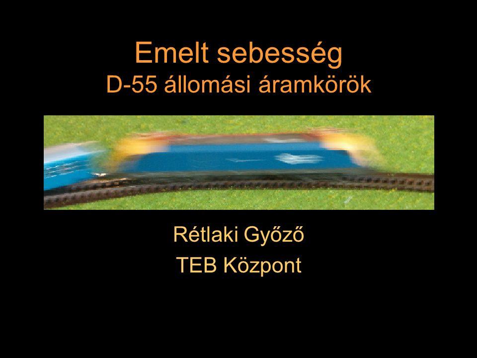 Emelt sebesség D-55 állomási áramkörök
