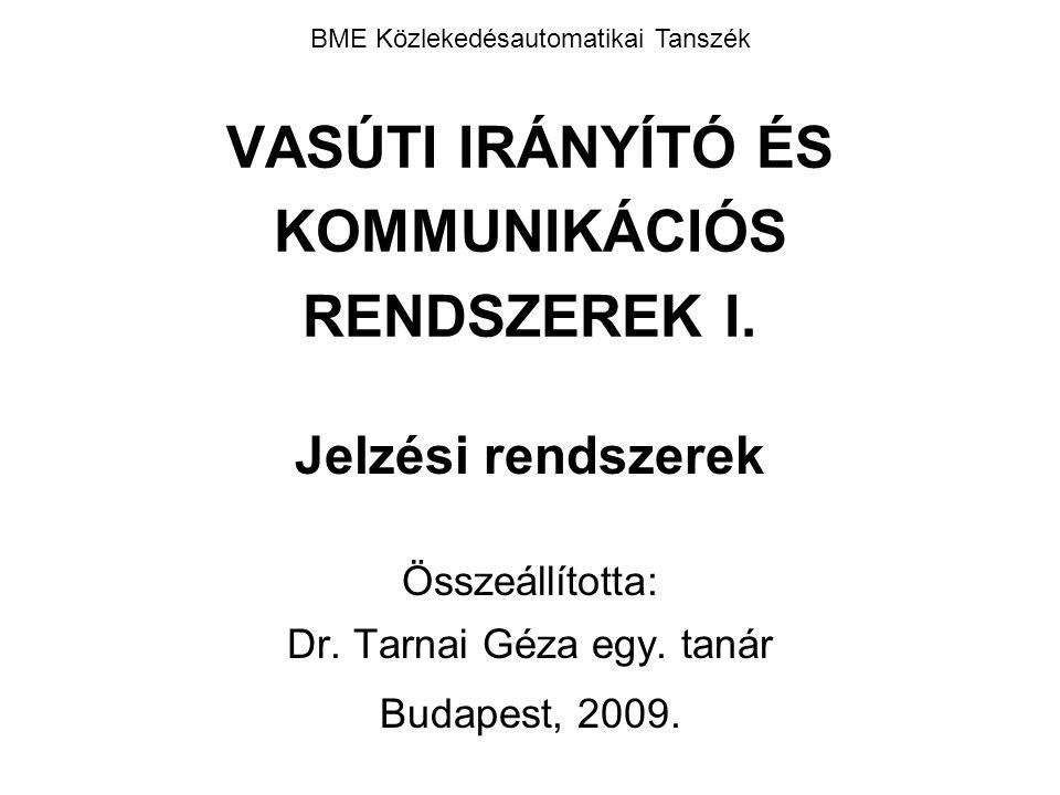 VASÚTI IRÁNYÍTÓ ÉS KOMMUNIKÁCIÓS RENDSZEREK I.