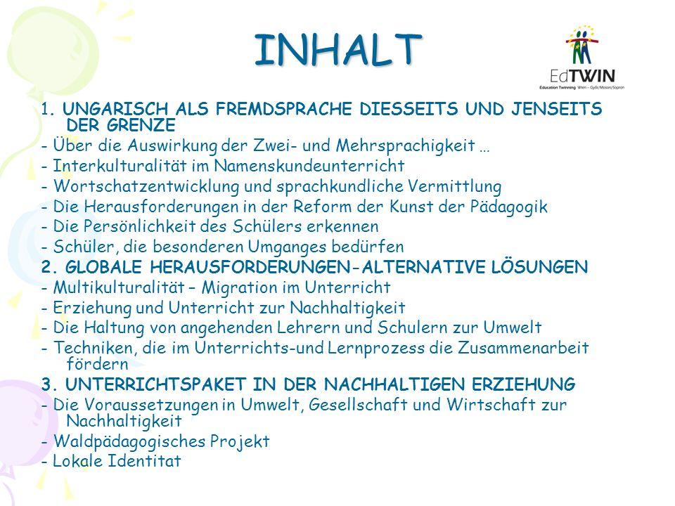 INHALT 1. UNGARISCH ALS FREMDSPRACHE DIESSEITS UND JENSEITS DER GRENZE