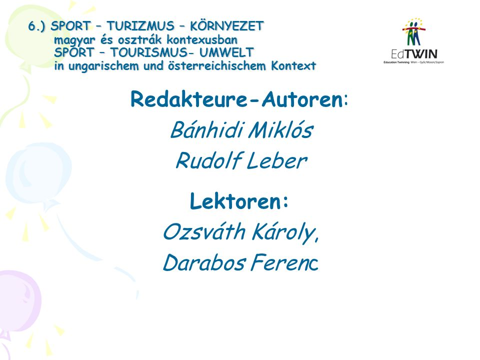 Redakteure-Autoren: Bánhidi Miklós Rudolf Leber Lektoren: