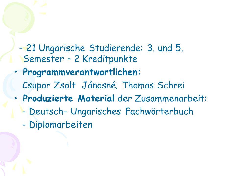 Programmverantwortlichen: Csupor Zsolt Jánosné; Thomas Schrei