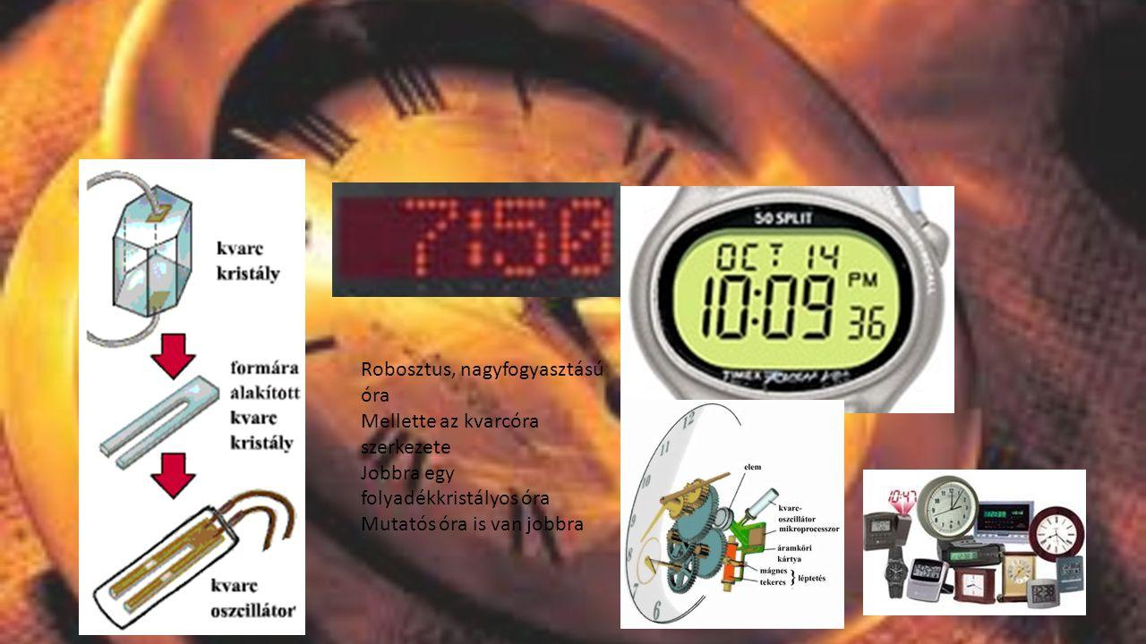 Robosztus, nagyfogyasztású óra