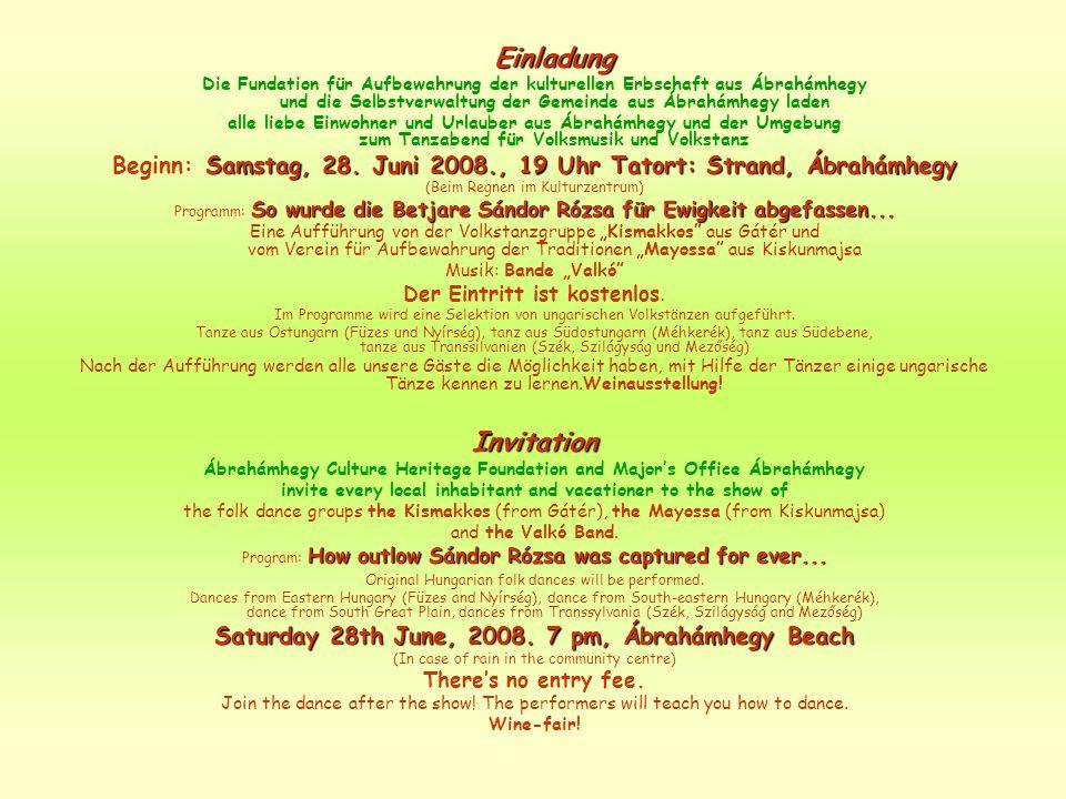 Einladung Die Fundation für Aufbewahrung der kulturellen Erbschaft aus Ábrahámhegy und die Selbstverwaltung der Gemeinde aus Ábrahámhegy laden.