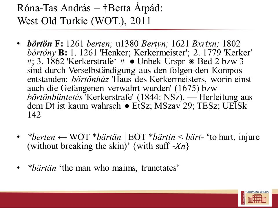 Róna-Tas András – †Berta Árpád: West Old Turkic (WOT.), 2011