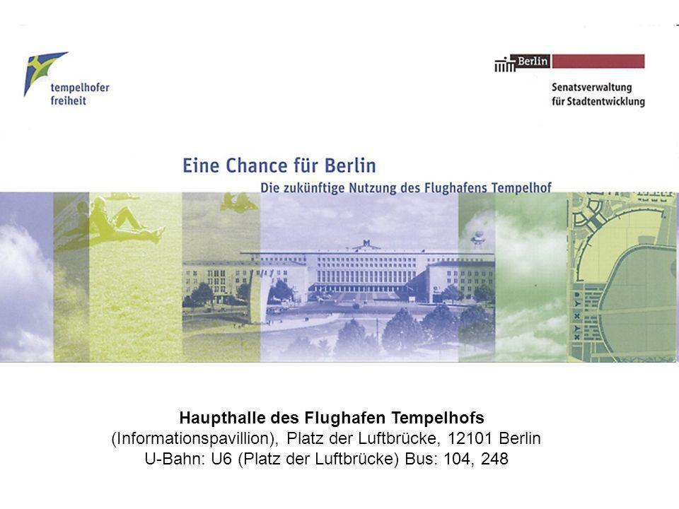 Haupthalle des Flughafen Tempelhofs (Informationspavillion), Platz der Luftbrücke, 12101 Berlin U-Bahn: U6 (Platz der Luftbrücke) Bus: 104, 248