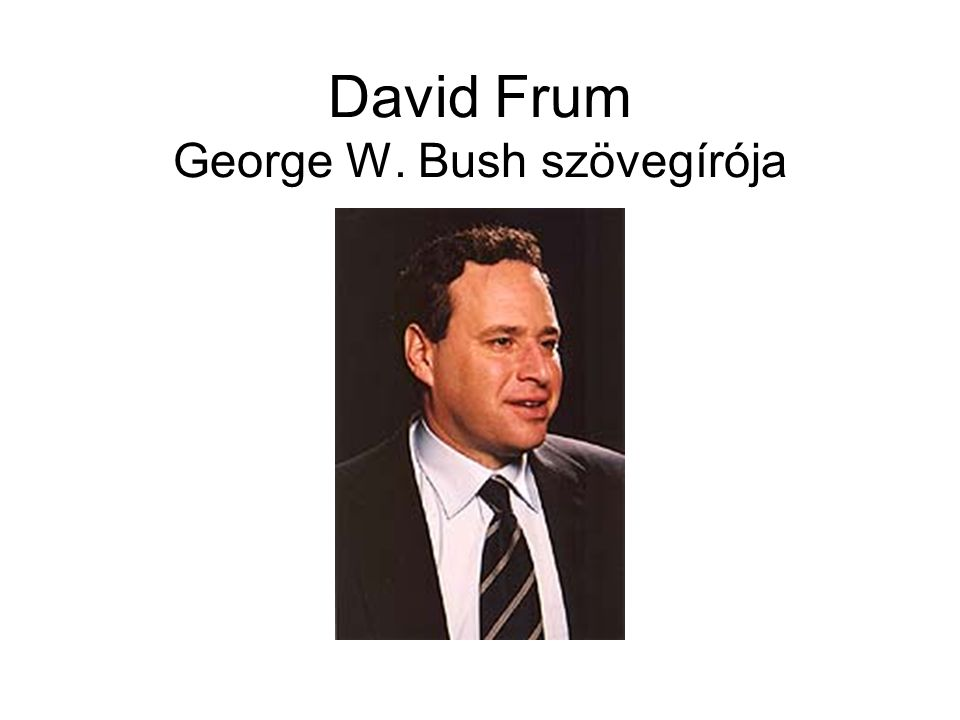 David Frum George W. Bush szövegírója
