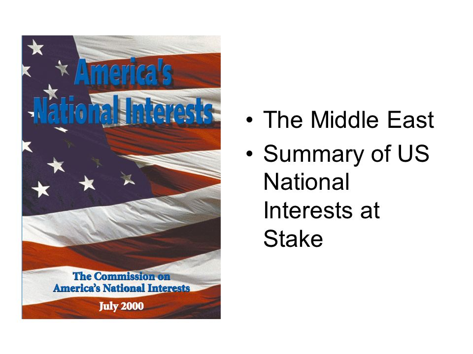 The Middle East Summary of US National Interests at Stake