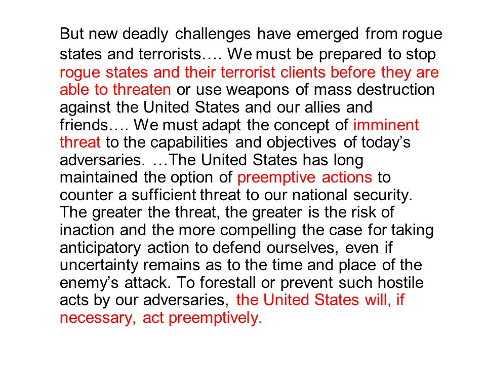 But new deadly challenges have emerged from rogue states and terrorists….