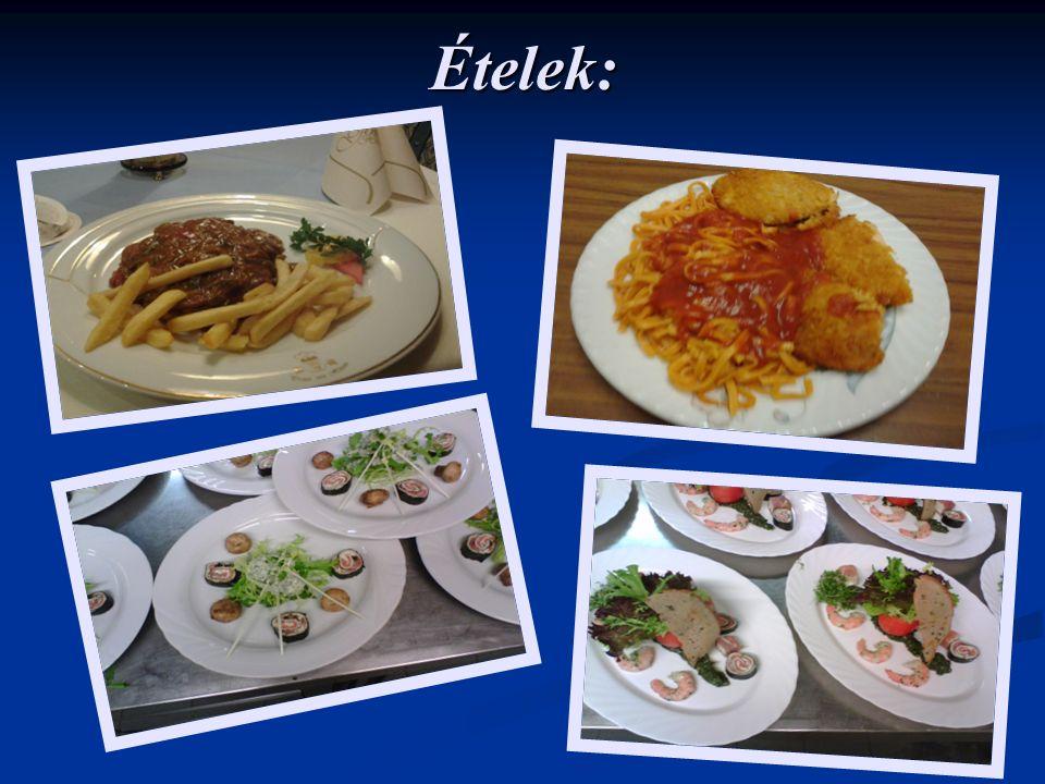 Ételek:
