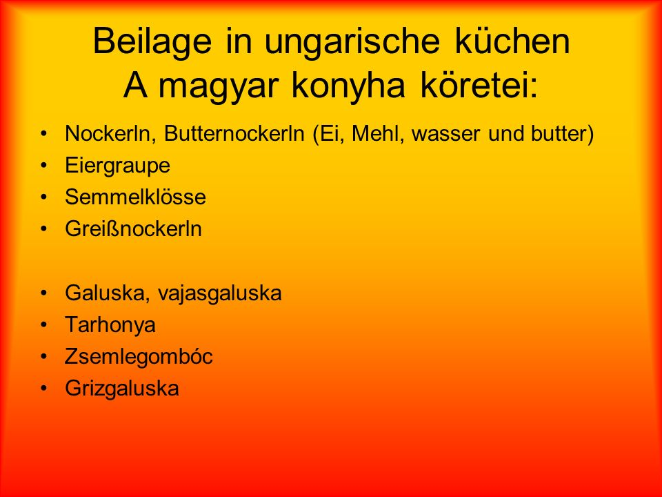Beilage in ungarische küchen A magyar konyha köretei: