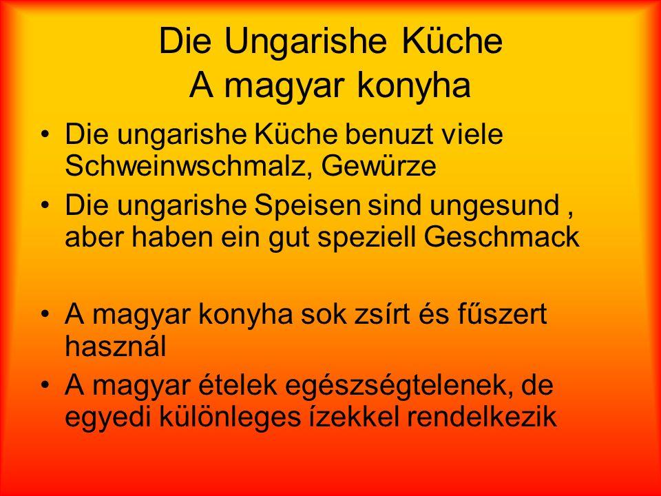 Die Ungarishe Küche A magyar konyha
