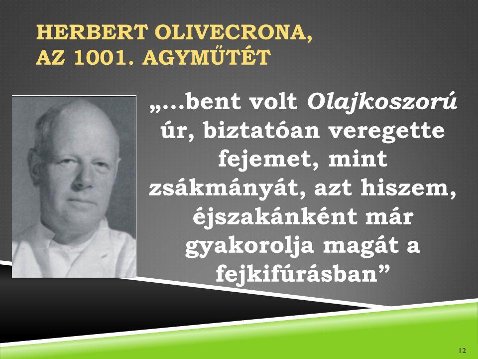 Herbert Olivecrona, az 1001. agyműtét