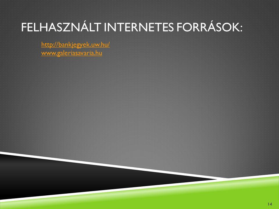 Felhasznált internetes források: