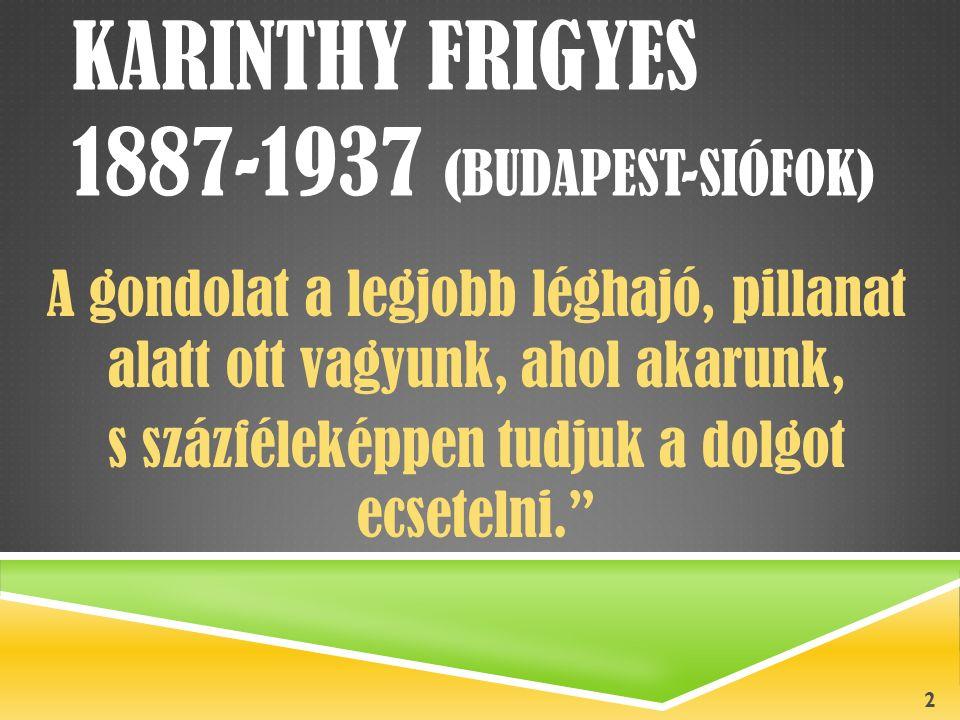 Karinthy Frigyes 1887-1937 (Budapest-siófok)