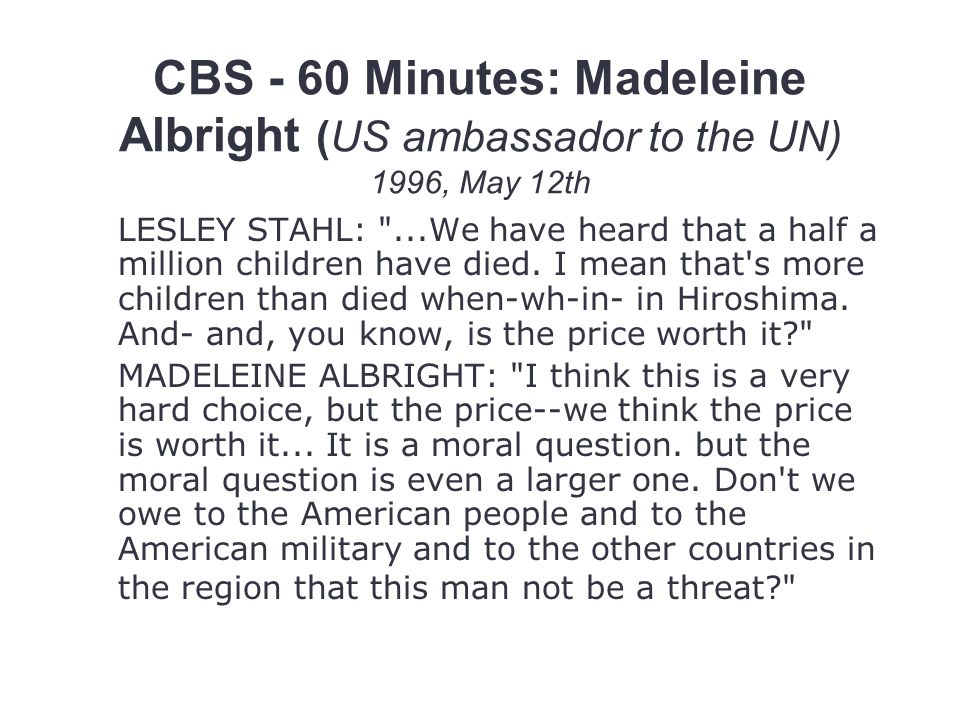 CBS - 60 Minutes: Madeleine Albright (US ambassador to the UN) 1996, May 12th