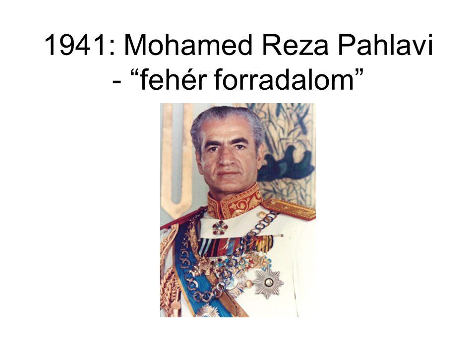 1941: Mohamed Reza Pahlavi - fehér forradalom