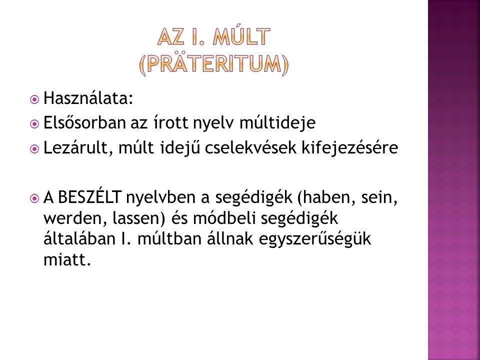 Az i. múlt (präteritum) Használata:
