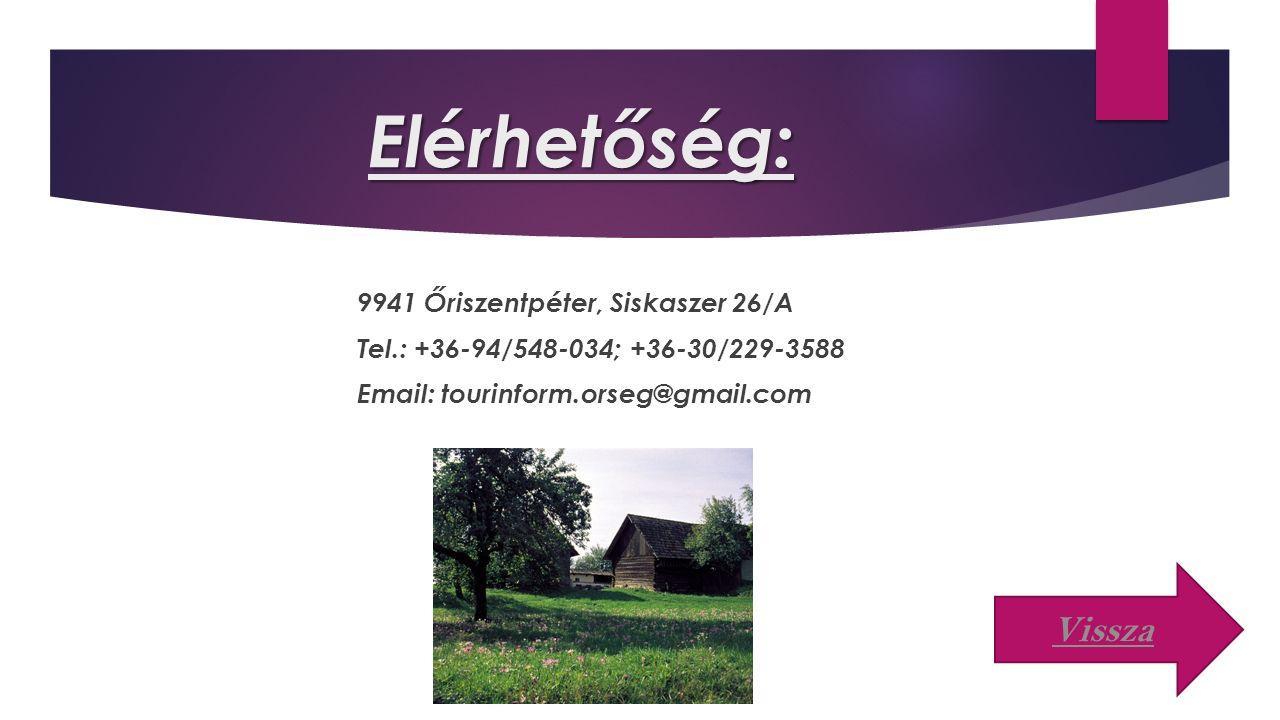 Elérhetőség: 9941 Őriszentpéter, Siskaszer 26/A Tel.: +36-94/548-034; +36-30/229-3588 Email: tourinform.orseg@gmail.com
