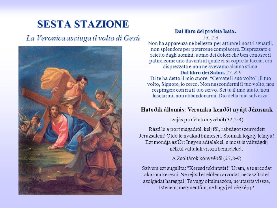 SESTA STAZIONE La Veronica asciuga il volto di Gesù