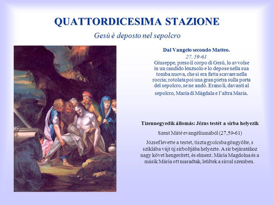 QUATTORDICESIMA STAZIONE Gesù è deposto nel sepolcro