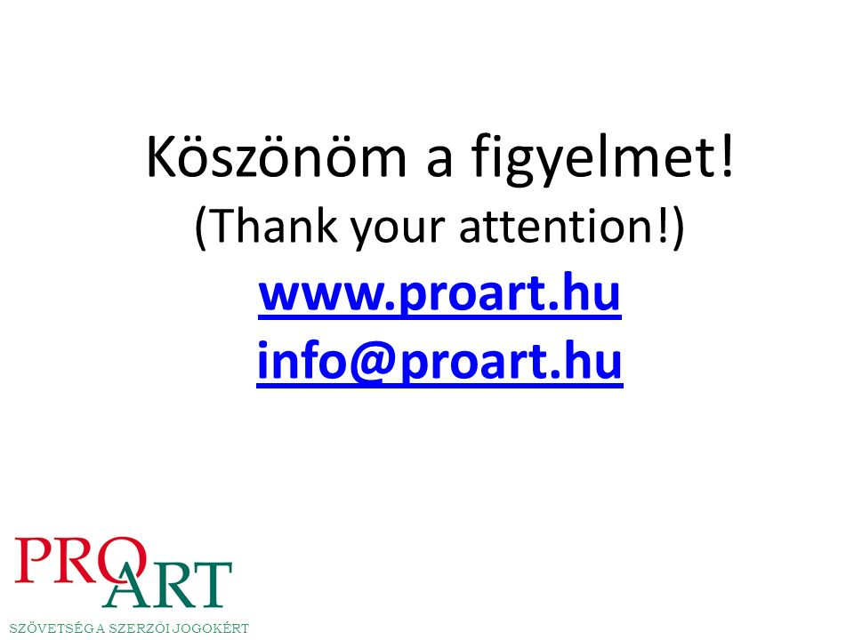 Köszönöm a figyelmet. (Thank your attention. ) www. proart