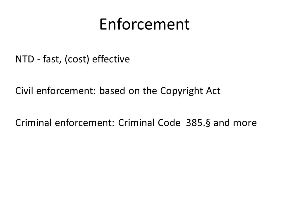 Enforcement NTD - fast, (cost) effective