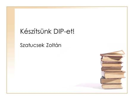 Készítsünk DIP-et! Szatucsek Zoltán. OAIS DIP Dissemination Information Package (DIP): The Information Package, derived from one or more AIPs, received.