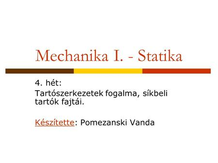 Mechanika I. - Statika 4. hét: