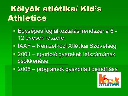 Kölyök atlétika/ Kid's Athletics