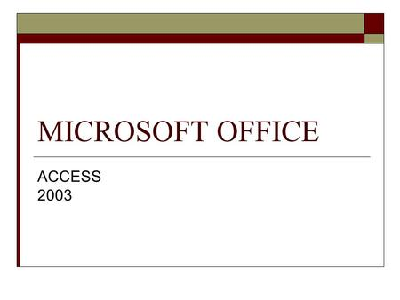MICROSOFT OFFICE ACCESS 2003.