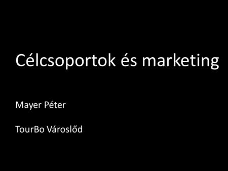 Célcsoportok és marketing