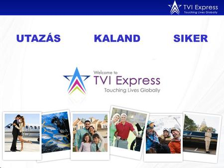 UTAZÁS KALAND SIKER. Travel Ventures International Cyprus TVI Express Limited Louki Akrita 14 Agiazoni, P.C. 3030 Limassol, Cyprus - EU United Kingdom.