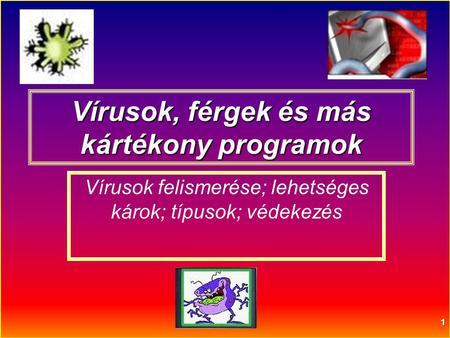 vírusok fergek chemprogramok)