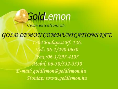 GOLD LEMON COMMUNICATIONS KFT. Honlap:
