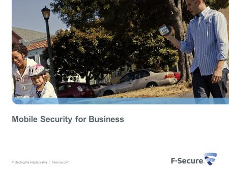 Protecting the irreplaceable | f-secure.com Mobile Security for Business.