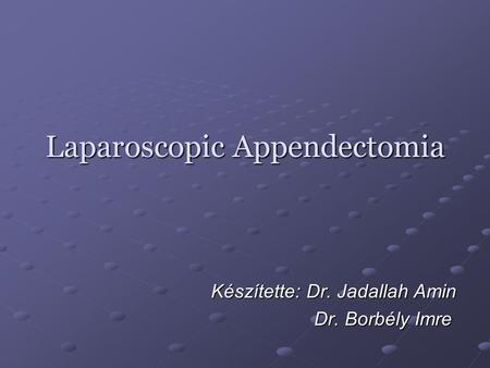 Laparoscopic Appendectomia