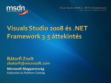 2 3.NET Framework 3.0 Visual Studio Extensions for WF Visual Studio Extensions for WCF/WPF CTP ASP.NET AJAX 1.0 Ajax Toolkit.NET Framework 3.5 Visual.
