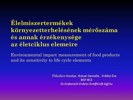 Élelmiszertermékek környezetterhelésének mérőszáma és annak érzékenysége az életciklus elemeire Environmental impact measurement of food products and its.