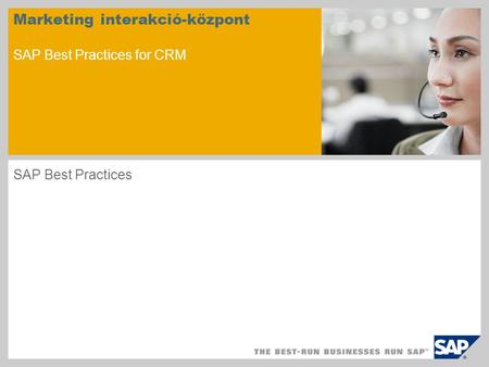 Marketing interakció-központ SAP Best Practices for CRM SAP Best Practices.