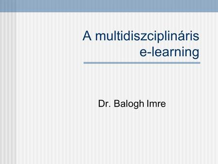 A multidiszciplináris e-learning