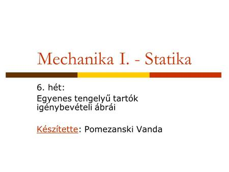 Mechanika I. - Statika 6. hét: