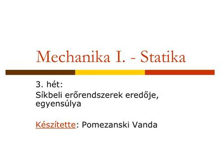 Mechanika I. - Statika 3. hét: