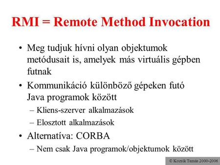 RMI = Remote Method Invocation