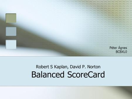 Robert S Kaplan, David P. Norton Balanced ScoreCard