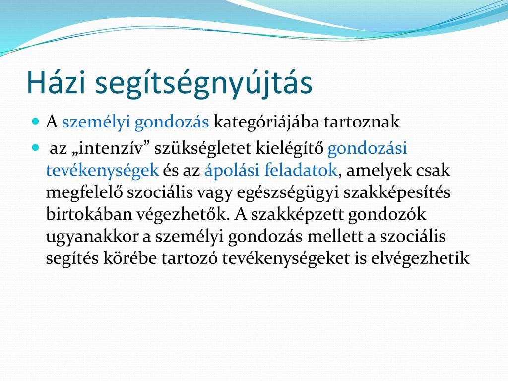 szociális segítség a látáshoz)